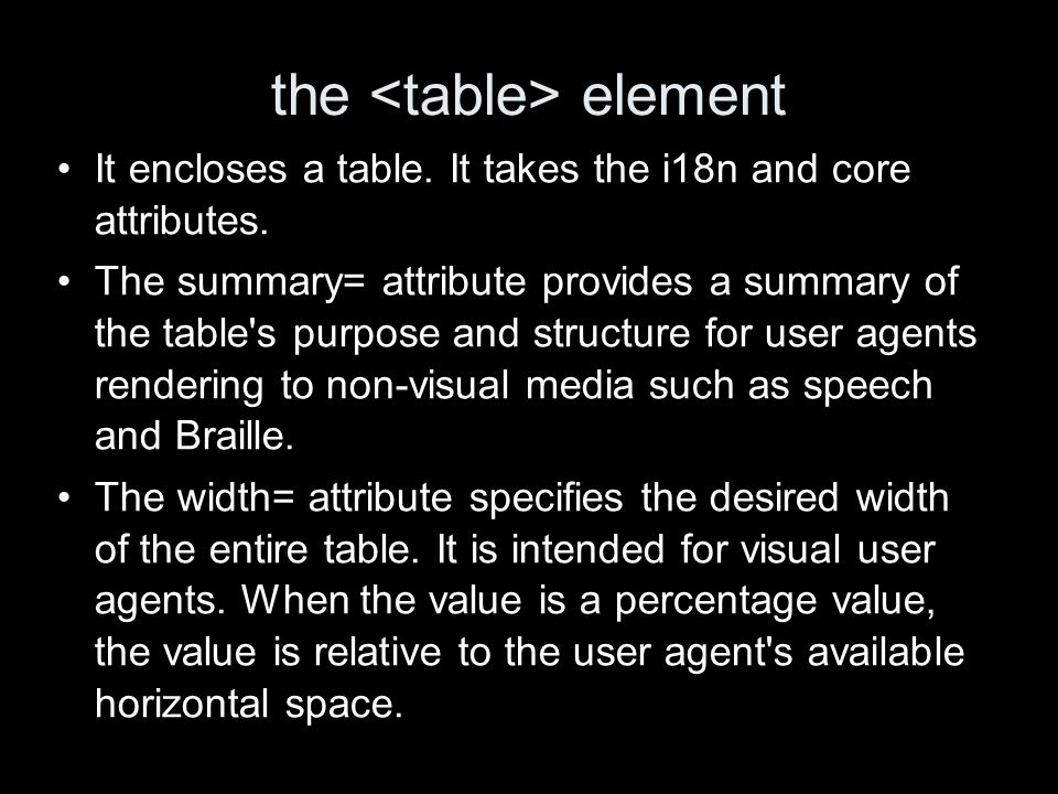 the element It encloses a table. It takes the i18n and core attributes.