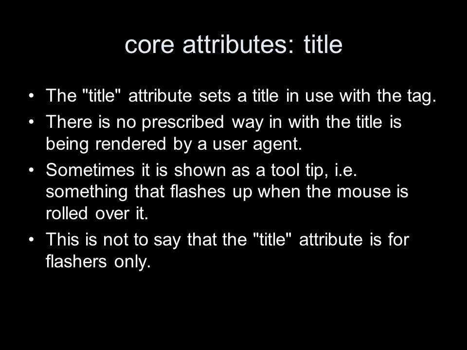 core attributes: title The