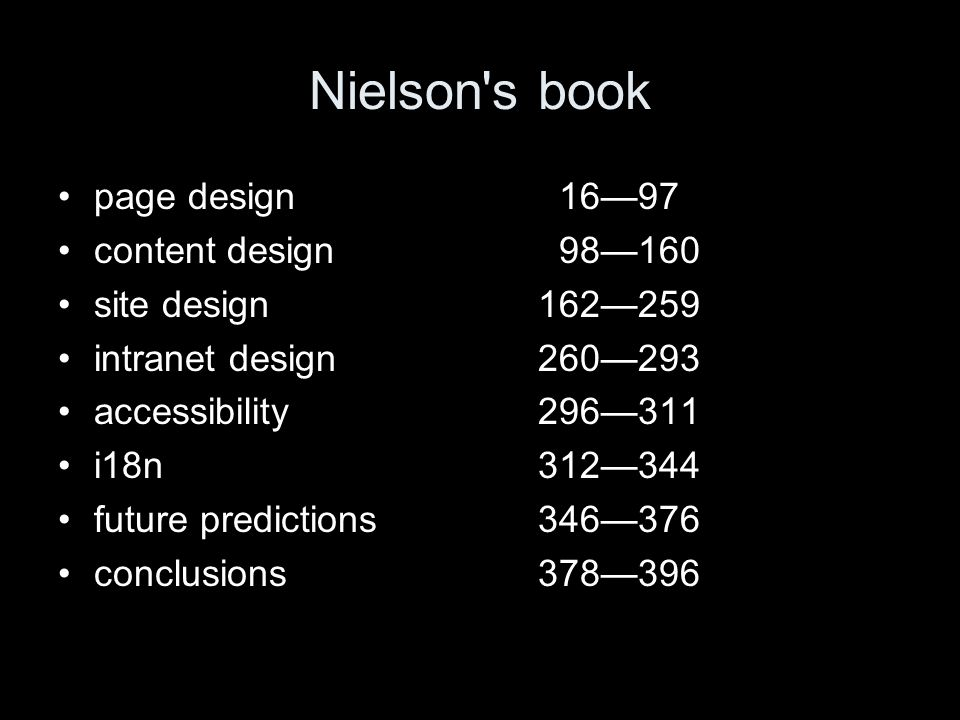 Nielson s book page design 1697 content design 98160 site design162259 intranet design260293 accessibility296311 i18n312344 future predictions346376 conclusions378396