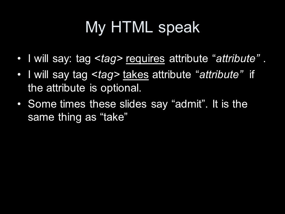 My HTML speak I will say: tag requires attribute attribute.