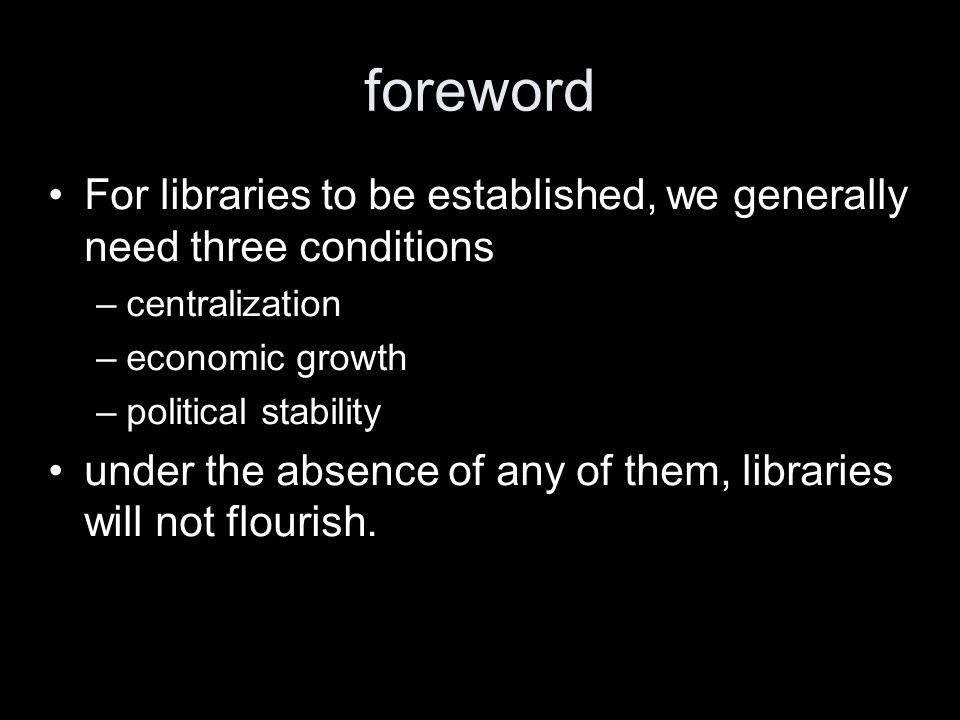 start of libraries and writing The true beginning of libraries are not known.