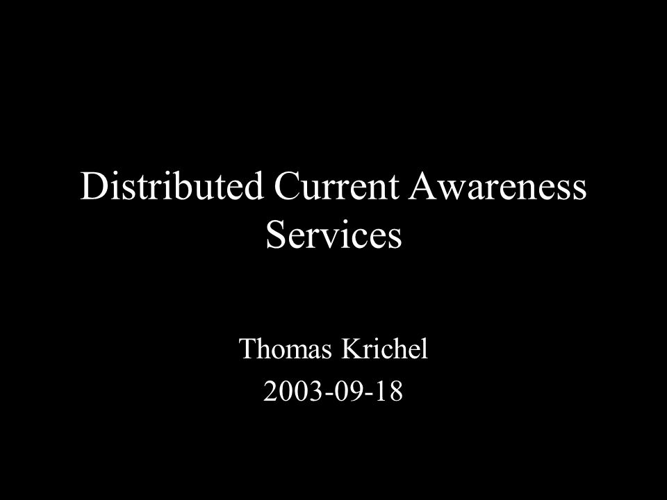 Distributed Current Awareness Services Thomas Krichel