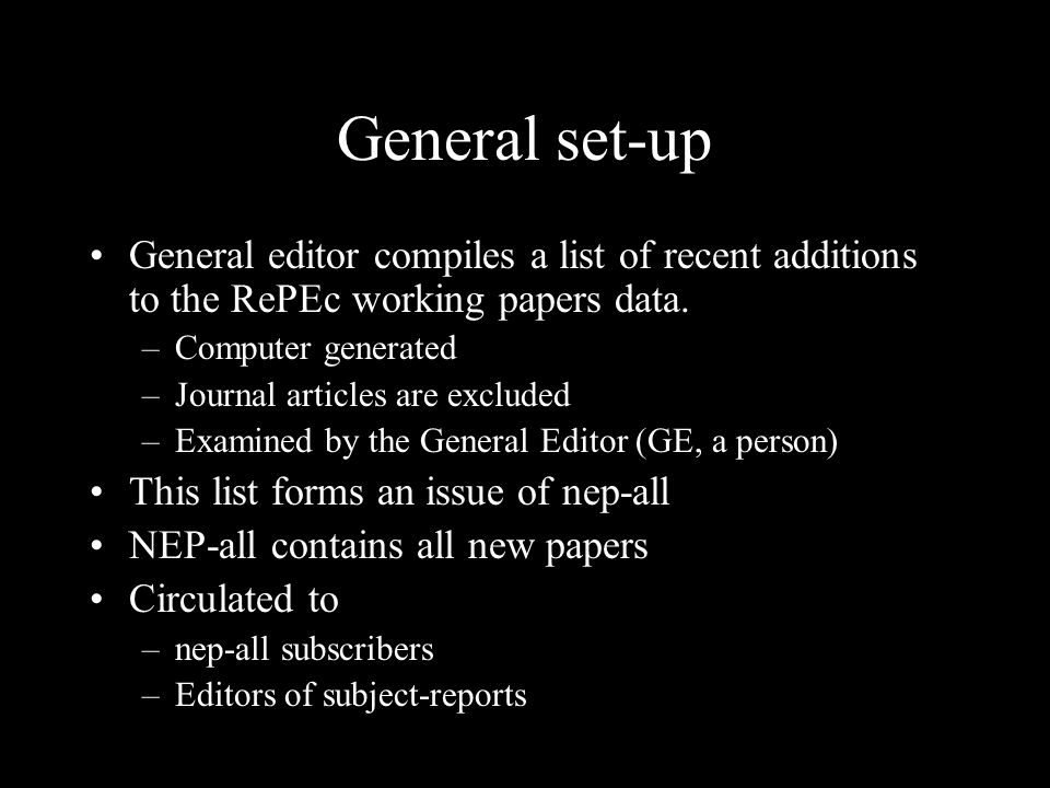 General set-up General editor compiles a list of recent additions to the RePEc working papers data.