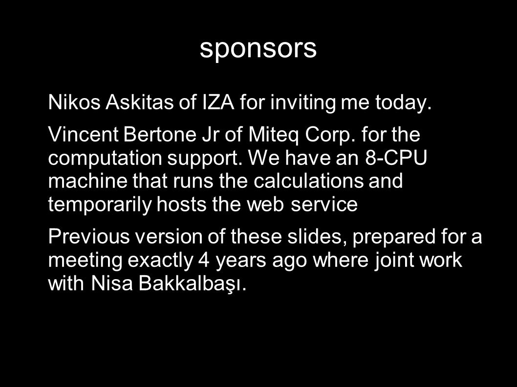 sponsors Nikos Askitas of IZA for inviting me today.