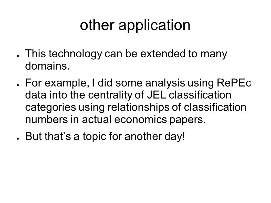 other application This technology can be extended to many domains.