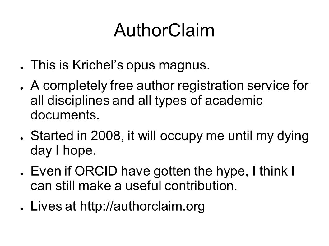 AuthorClaim This is Krichels opus magnus.