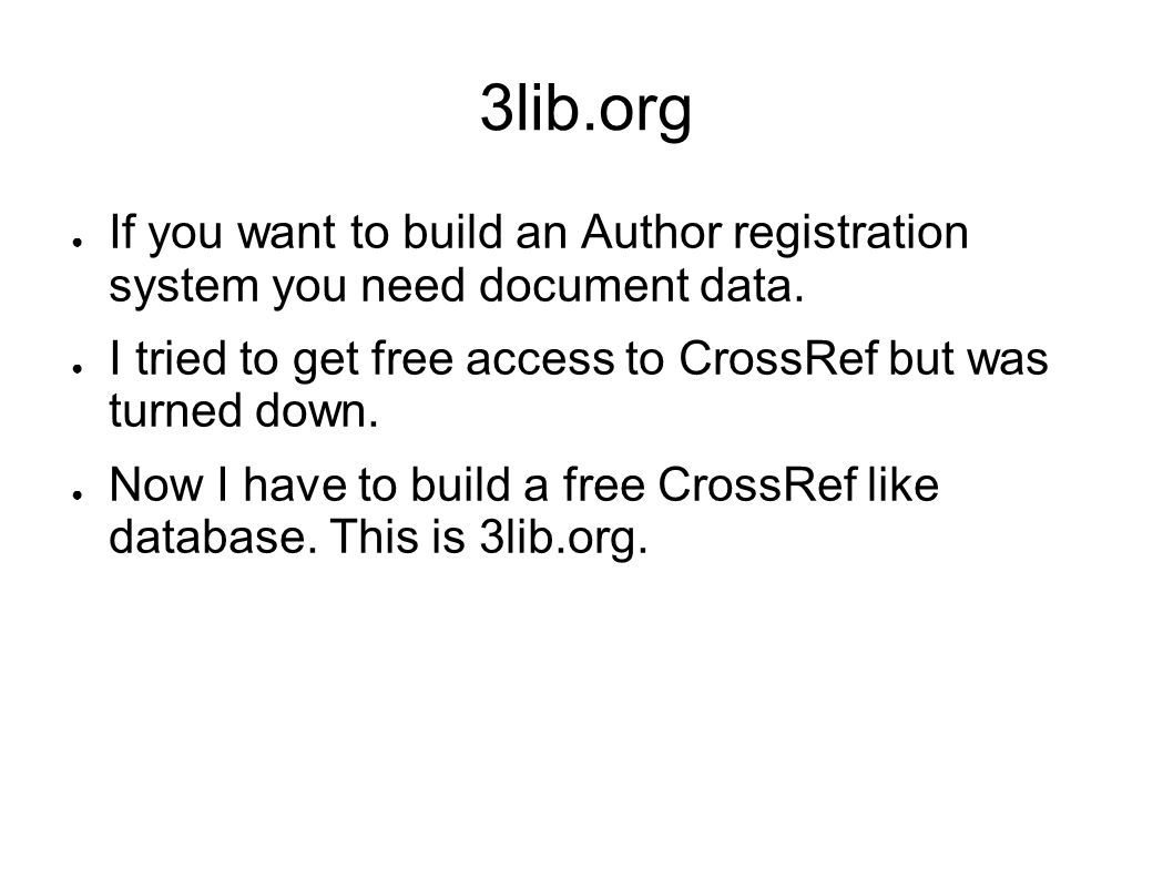 3lib.org If you want to build an Author registration system you need document data.