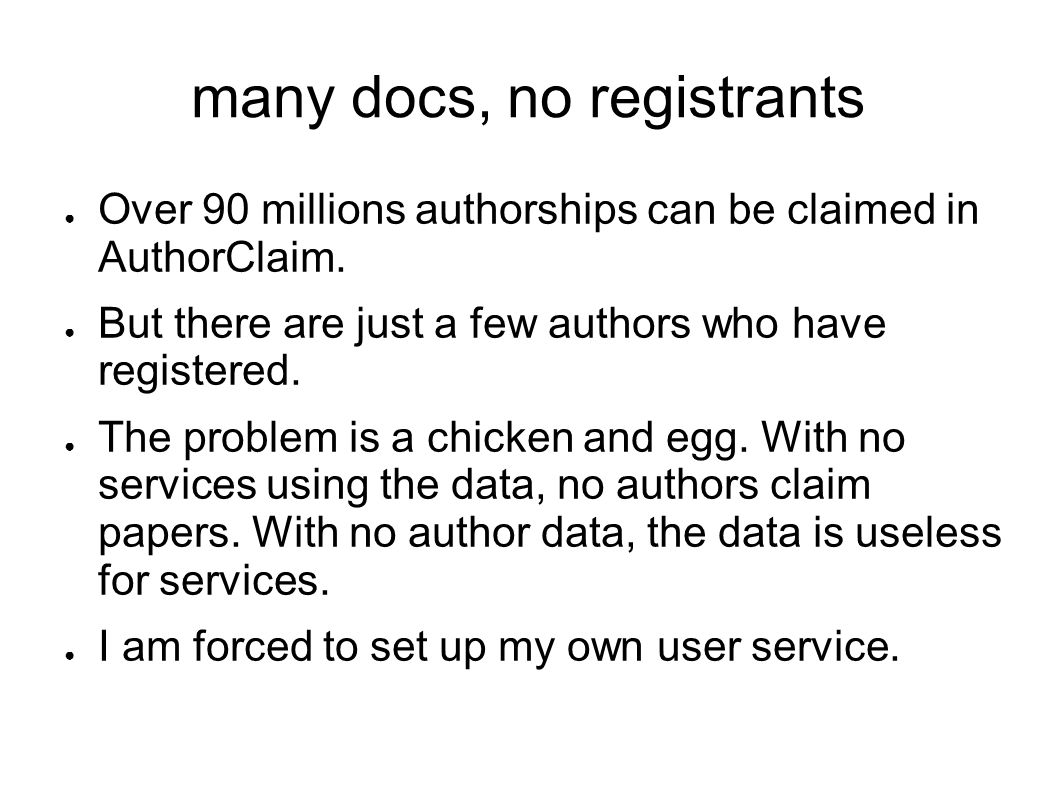 many docs, no registrants Over 90 millions authorships can be claimed in AuthorClaim.