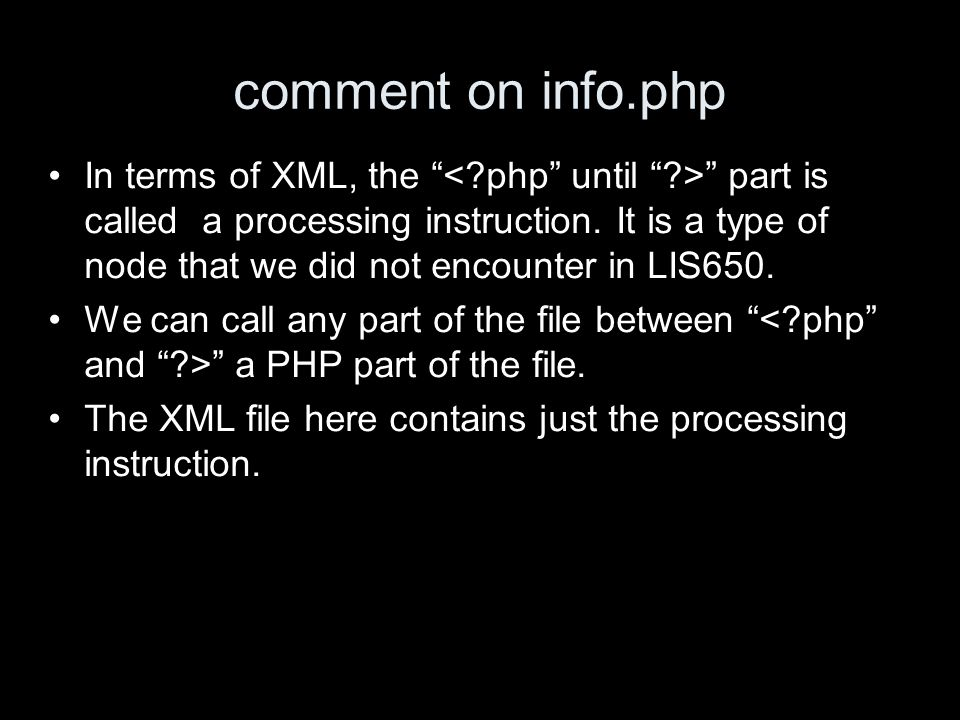 comment on info.php In terms of XML, the part is called a processing instruction.