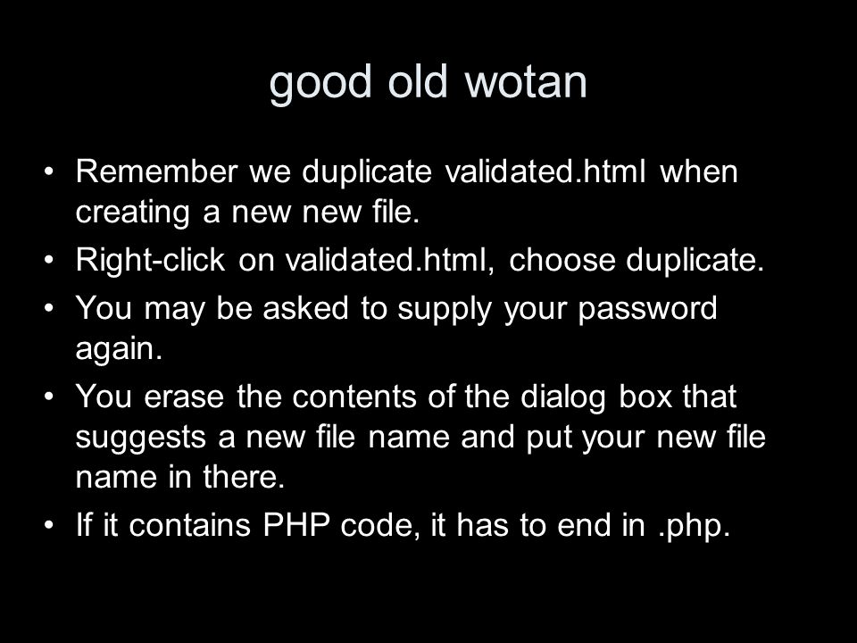 good old wotan Remember we duplicate validated.html when creating a new new file.