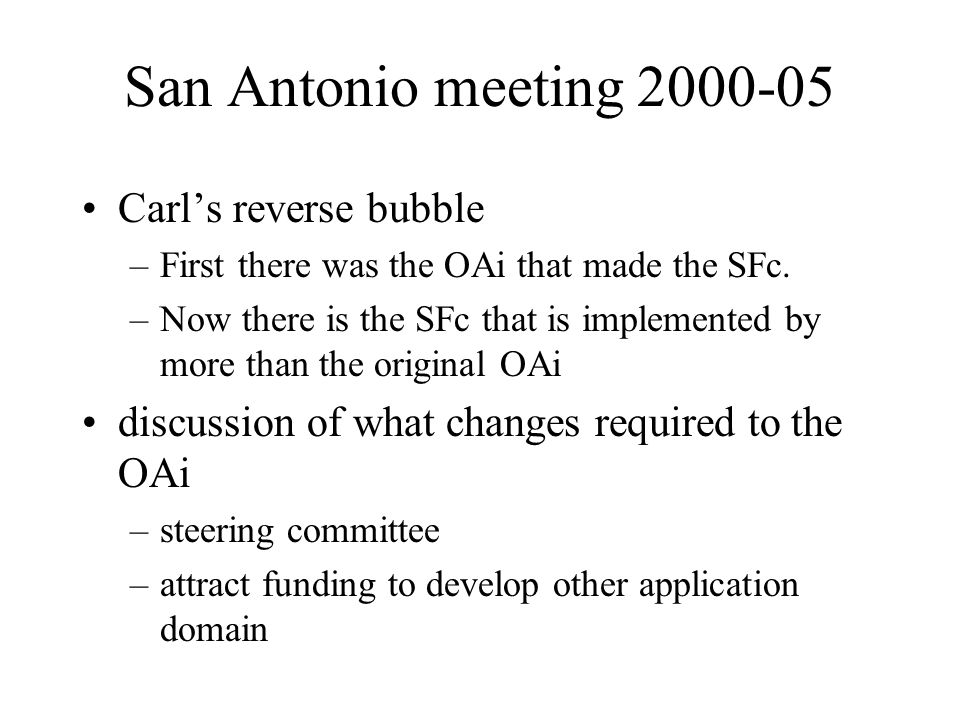 San Antonio meeting Carls reverse bubble –First there was the OAi that made the SFc.