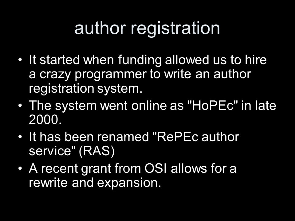 author registration It started when funding allowed us to hire a crazy programmer to write an author registration system.
