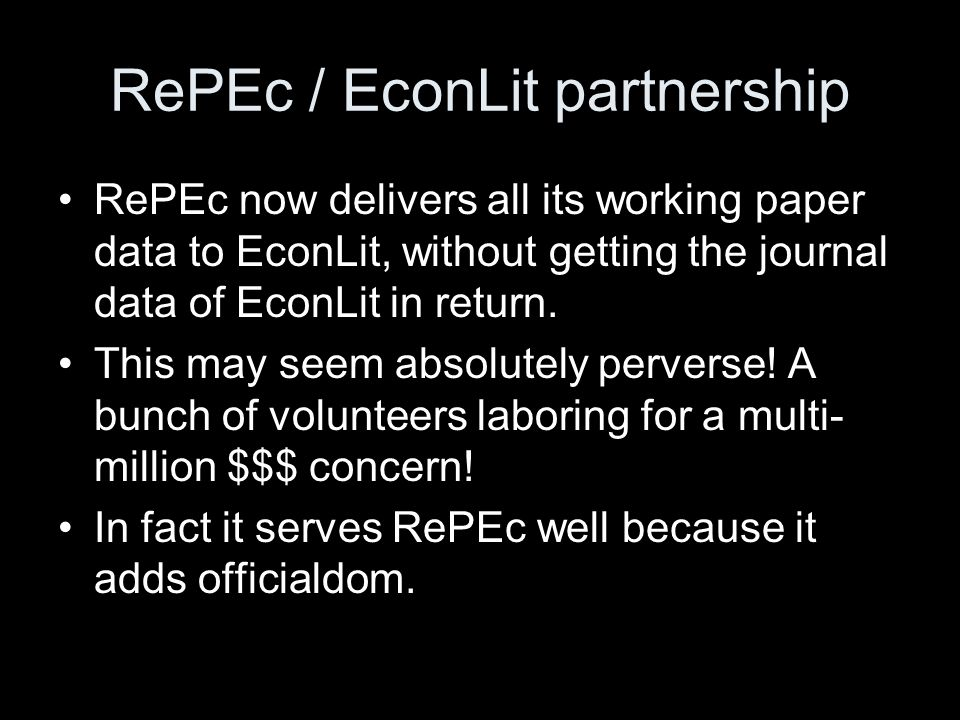 RePEc / EconLit partnership RePEc now delivers all its working paper data to EconLit, without getting the journal data of EconLit in return.