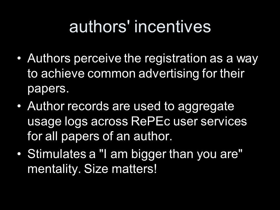 authors' incentives Authors perceive the registration as a way to achieve common advertising for their papers. Author records are used to aggregate us