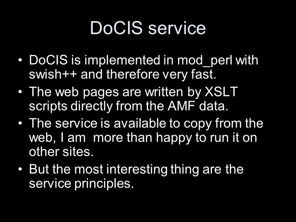 DoCIS service DoCIS is implemented in mod_perl with swish++ and therefore very fast.