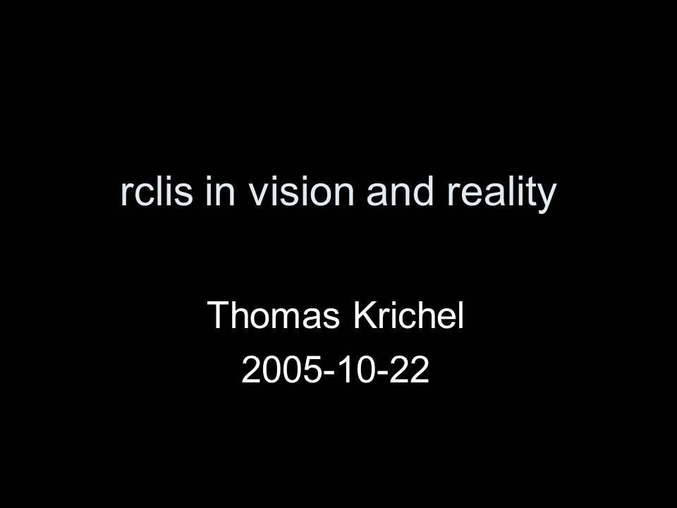 rclis in vision and reality Thomas Krichel 2005-10-22