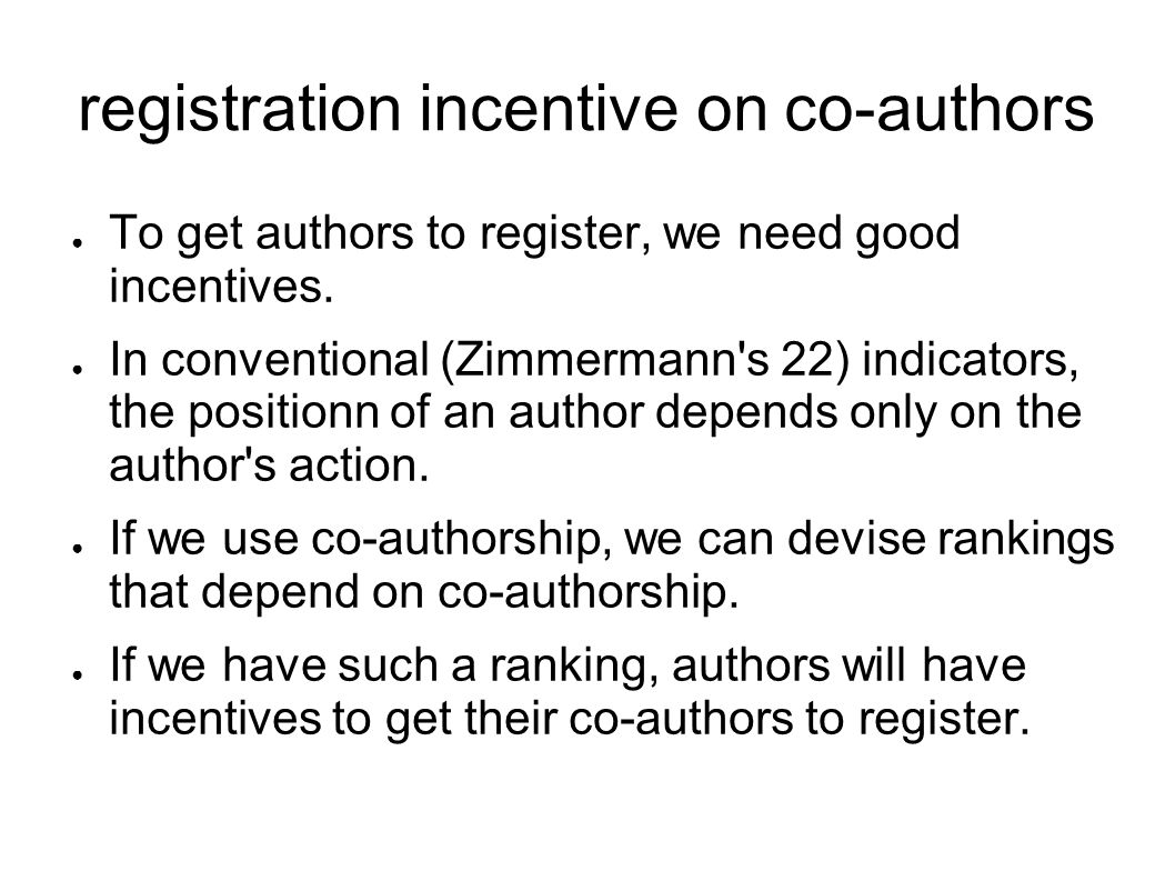 registration incentive on co-authors To get authors to register, we need good incentives.