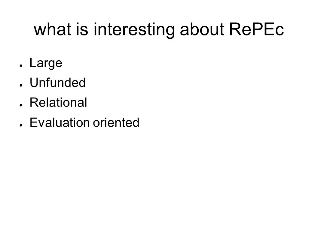 what is interesting about RePEc Large Unfunded Relational Evaluation oriented