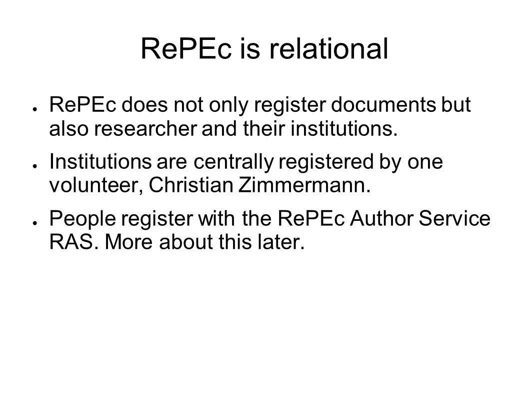 RePEc is relational RePEc does not only register documents but also researcher and their institutions.