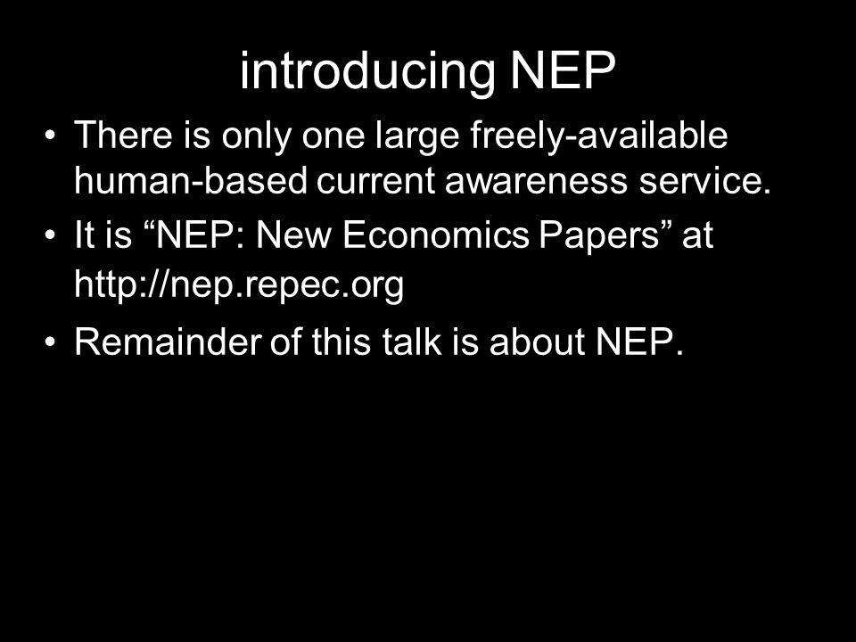 introducing NEP There is only one large freely-available human-based current awareness service.
