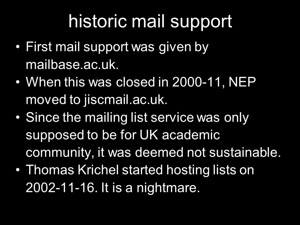 historic mail support First mail support was given by mailbase.ac.uk.
