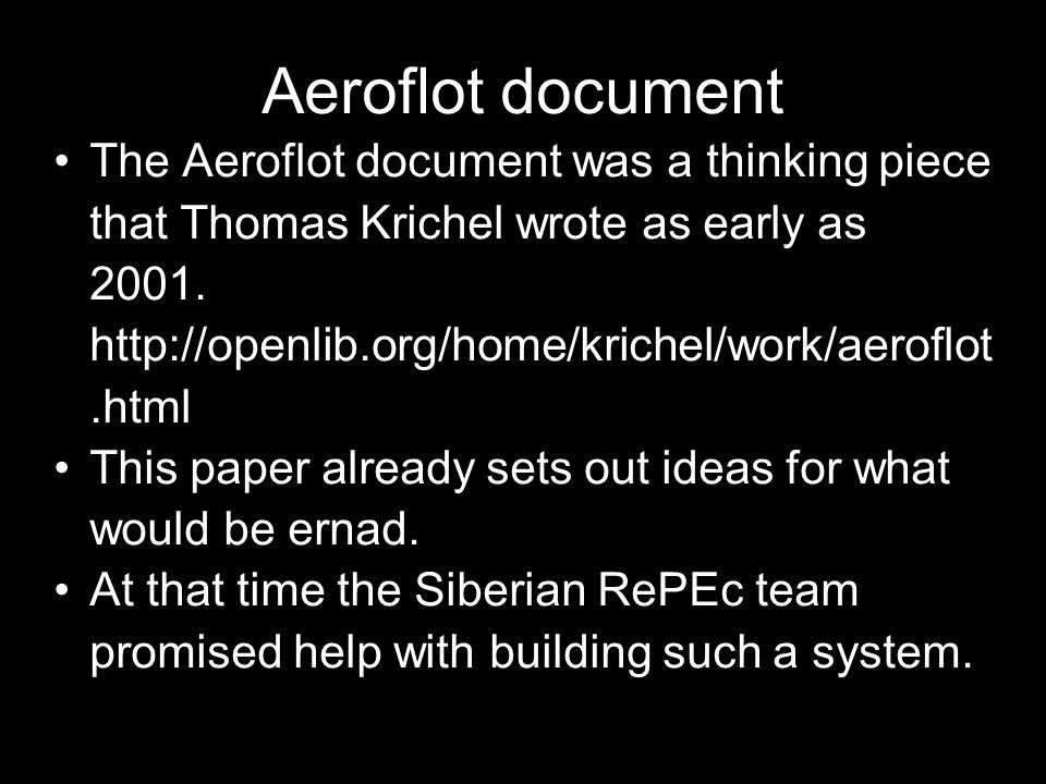 Aeroflot document The Aeroflot document was a thinking piece that Thomas Krichel wrote as early as 2001.