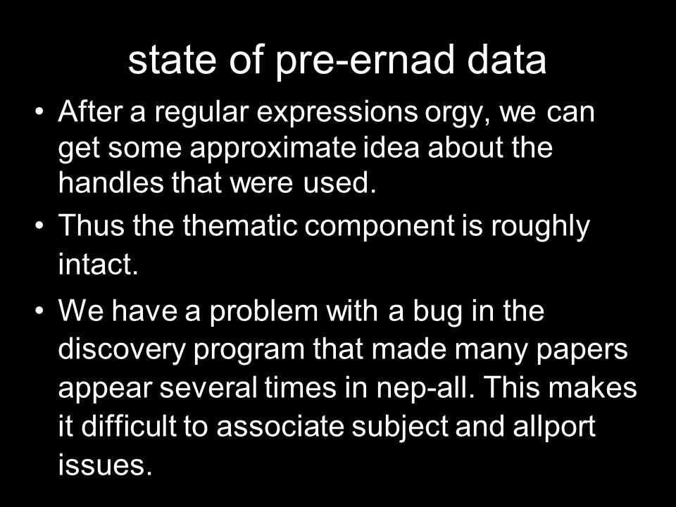 state of pre-ernad data After a regular expressions orgy, we can get some approximate idea about the handles that were used.