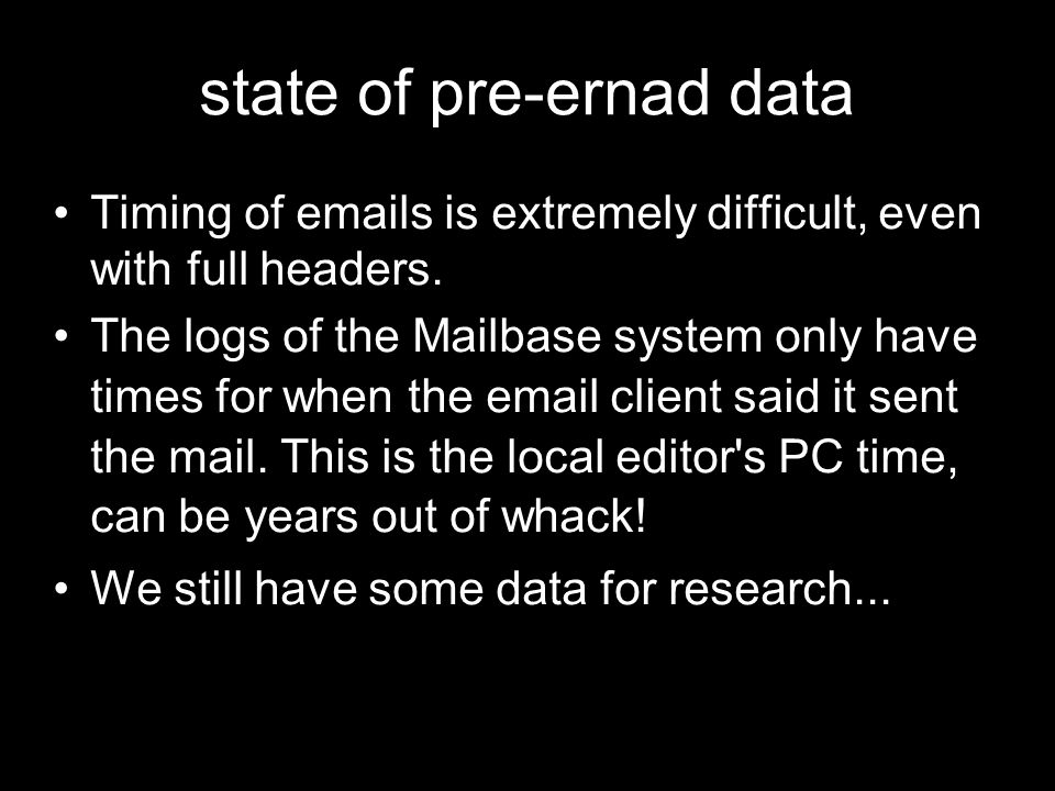 state of pre-ernad data Timing of emails is extremely difficult, even with full headers.