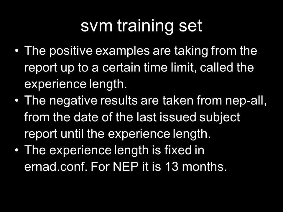 svm training set The positive examples are taking from the report up to a certain time limit, called the experience length.