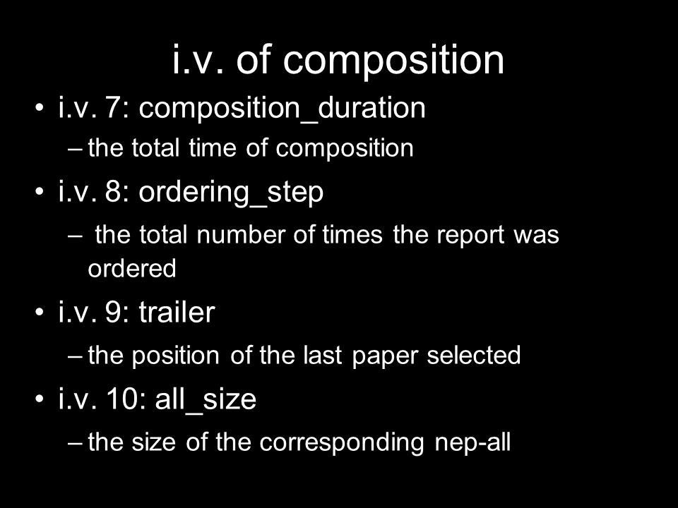 i.v. of composition i.v. 7: composition_duration –the total time of composition i.v.