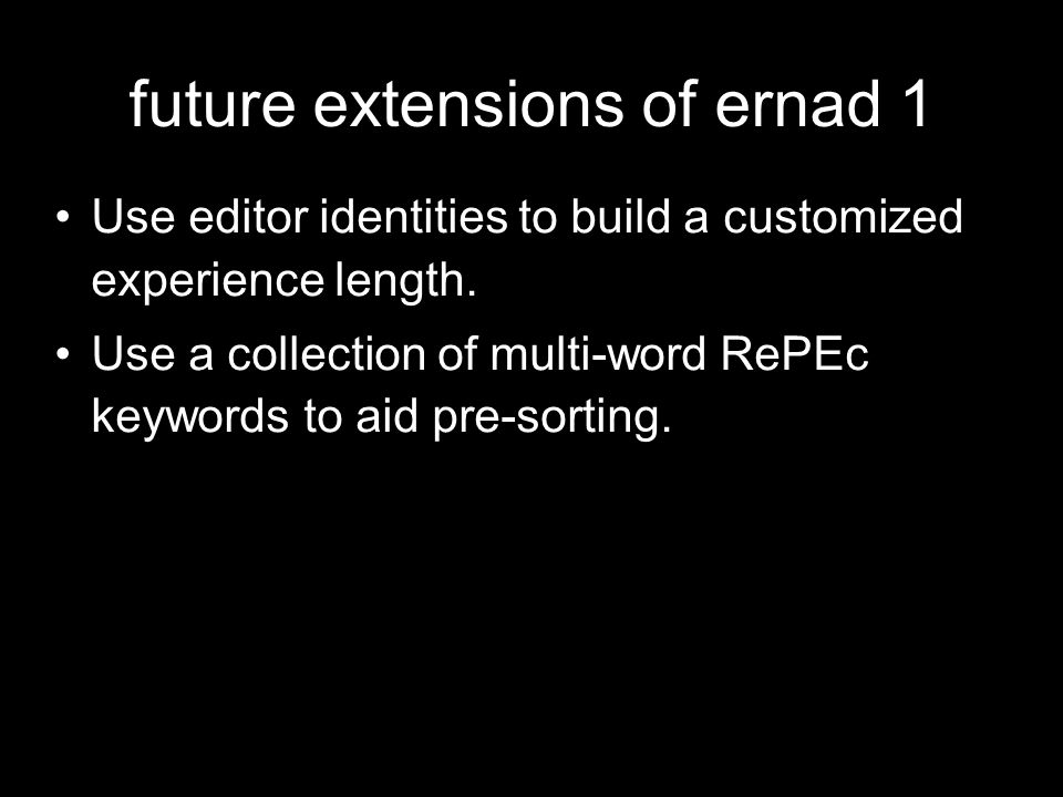 future extensions of ernad 1 Use editor identities to build a customized experience length.