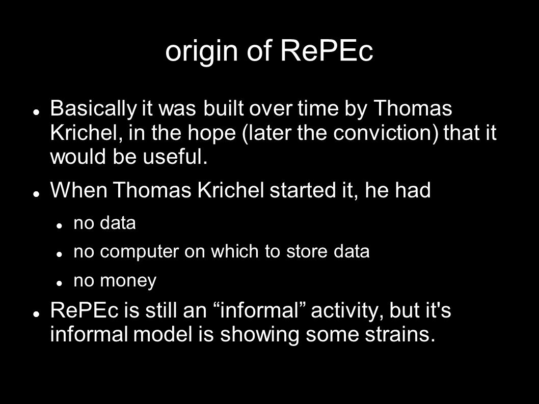 RePEc pre-history goes back to a gopher, then web site that I started in 1993 called NetEc.