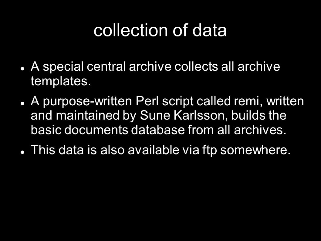 collection of data A special central archive collects all archive templates.