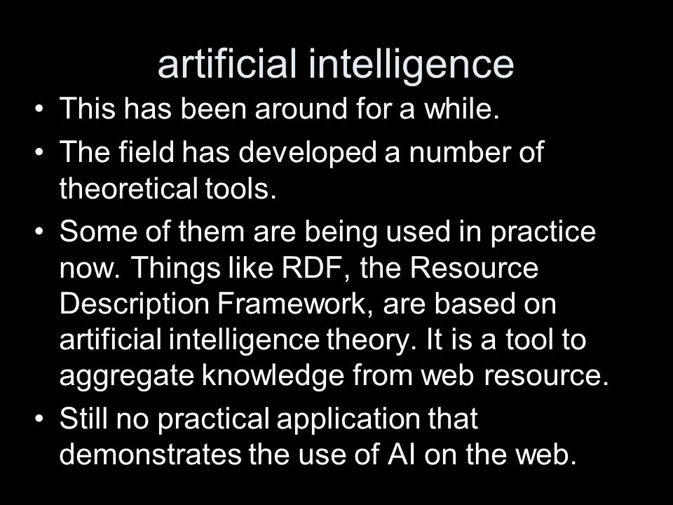artificial intelligence This has been around for a while.