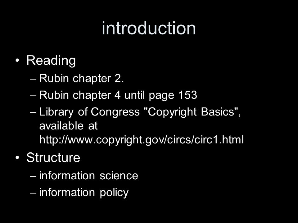 introduction Reading –Rubin chapter 2.