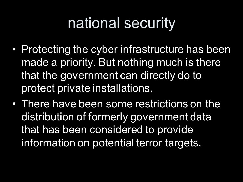 national security Protecting the cyber infrastructure has been made a priority.