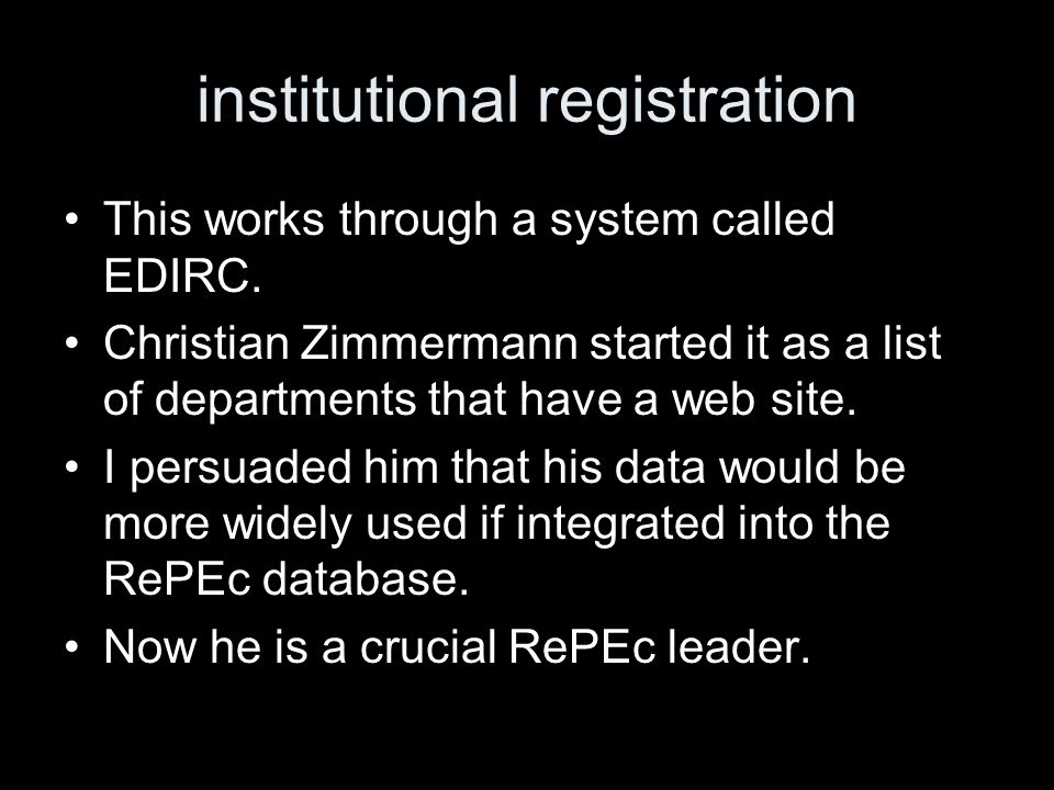 institutional registration This works through a system called EDIRC.