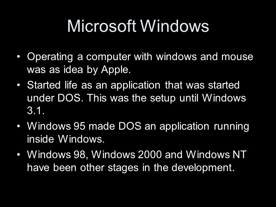 Microsoft Windows Operating a computer with windows and mouse was as idea by Apple.