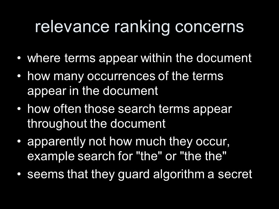relevance ranking concerns where terms appear within the document how many occurrences of the terms appear in the document how often those search term