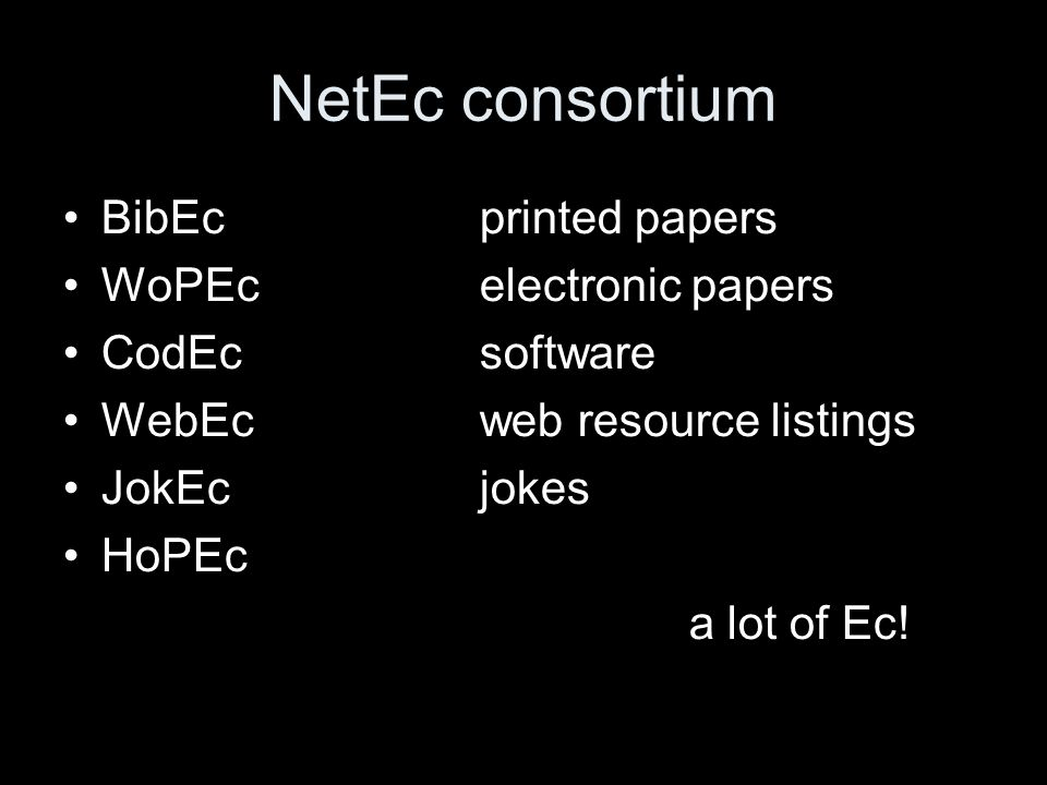 NetEc consortium BibEcprinted papers WoPEcelectronic papers CodEcsoftware WebEcweb resource listings JokEcjokes HoPEc a lot of Ec!