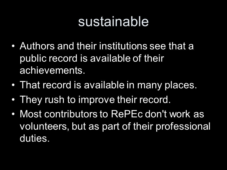 sustainable Authors and their institutions see that a public record is available of their achievements. That record is available in many places. They