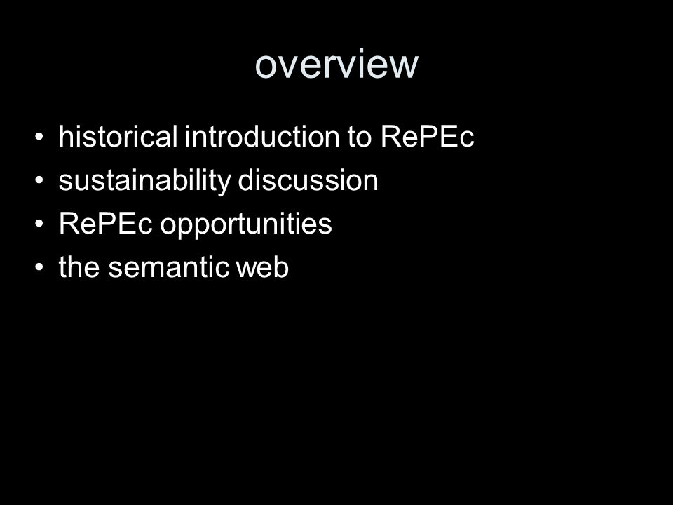 overview historical introduction to RePEc sustainability discussion RePEc opportunities the semantic web