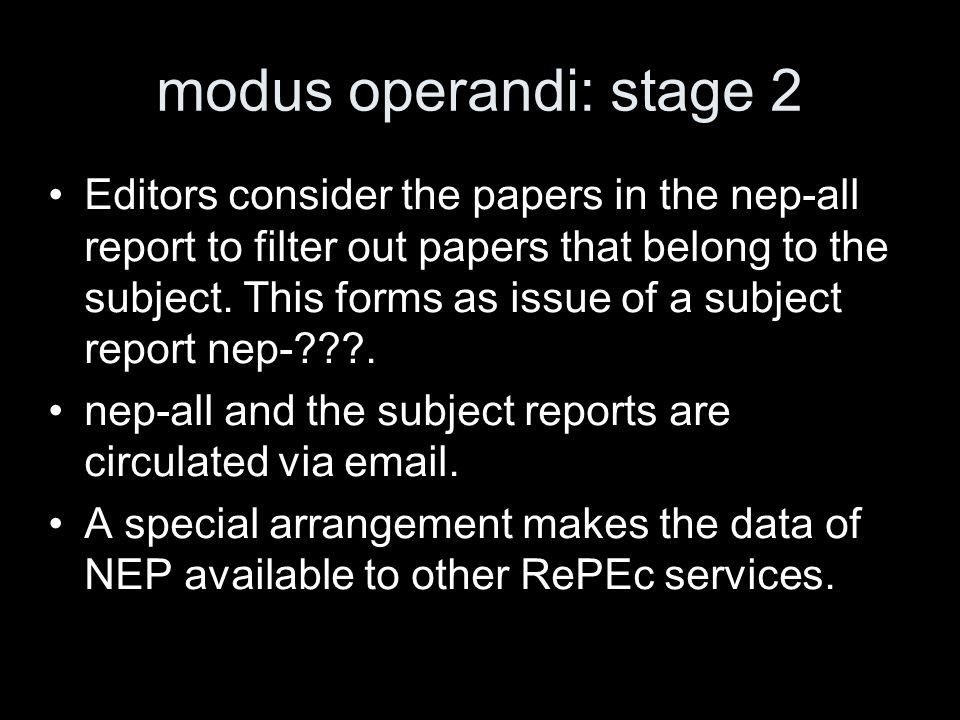 modus operandi: stage 2 Editors consider the papers in the nep-all report to filter out papers that belong to the subject. This forms as issue of a su