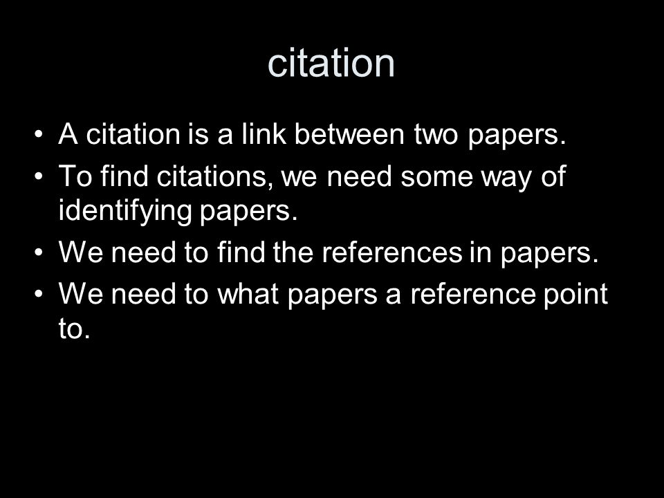 citation A citation is a link between two papers.