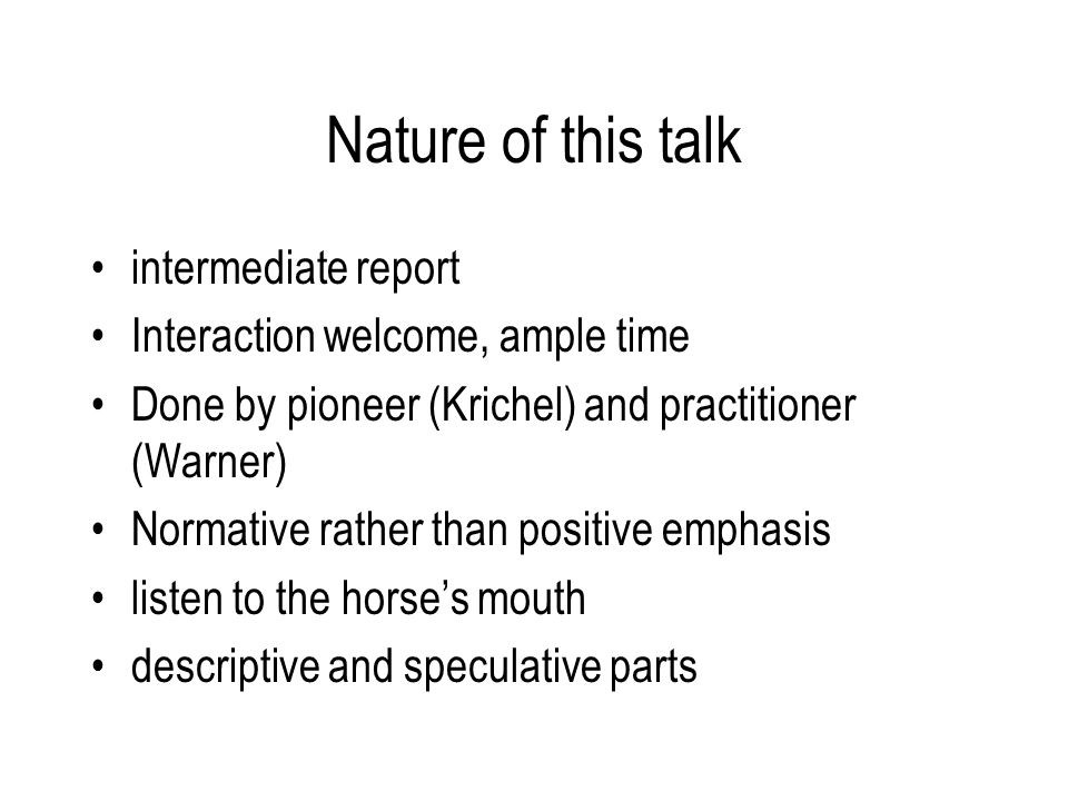 Nature of this talk intermediate report Interaction welcome, ample time Done by pioneer (Krichel) and practitioner (Warner) Normative rather than posi