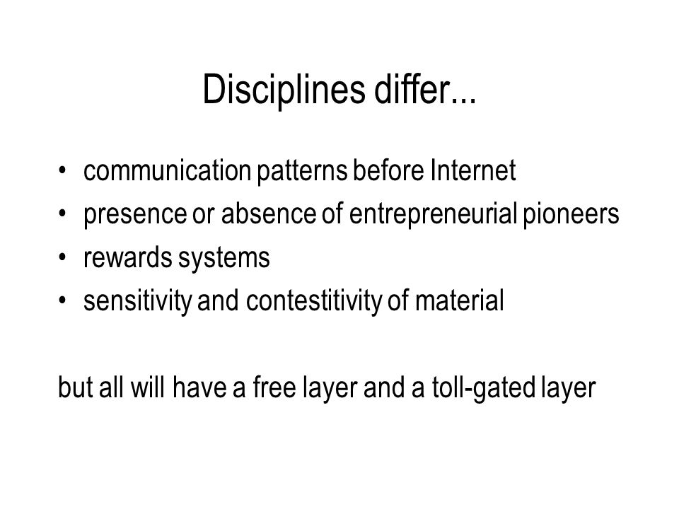 Disciplines differ... communication patterns before Internet presence or absence of entrepreneurial pioneers rewards systems sensitivity and contestit