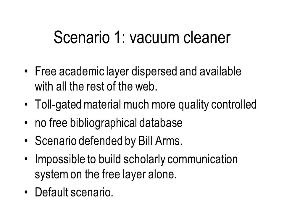 Scenario 1: vacuum cleaner Free academic layer dispersed and available with all the rest of the web. Toll-gated material much more quality controlled