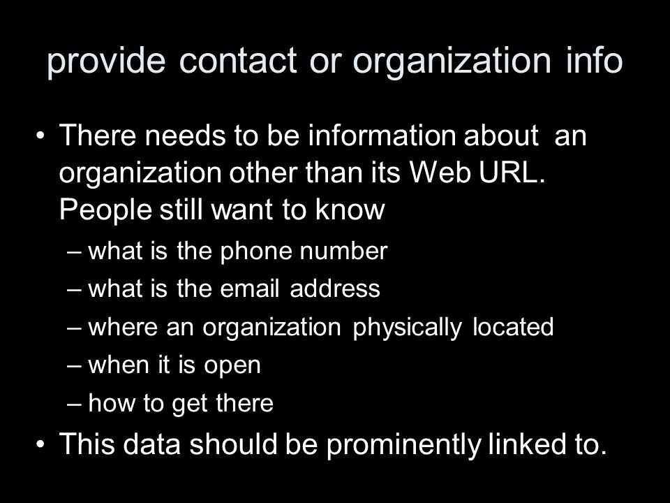 provide contact or organization info There needs to be information about an organization other than its Web URL.
