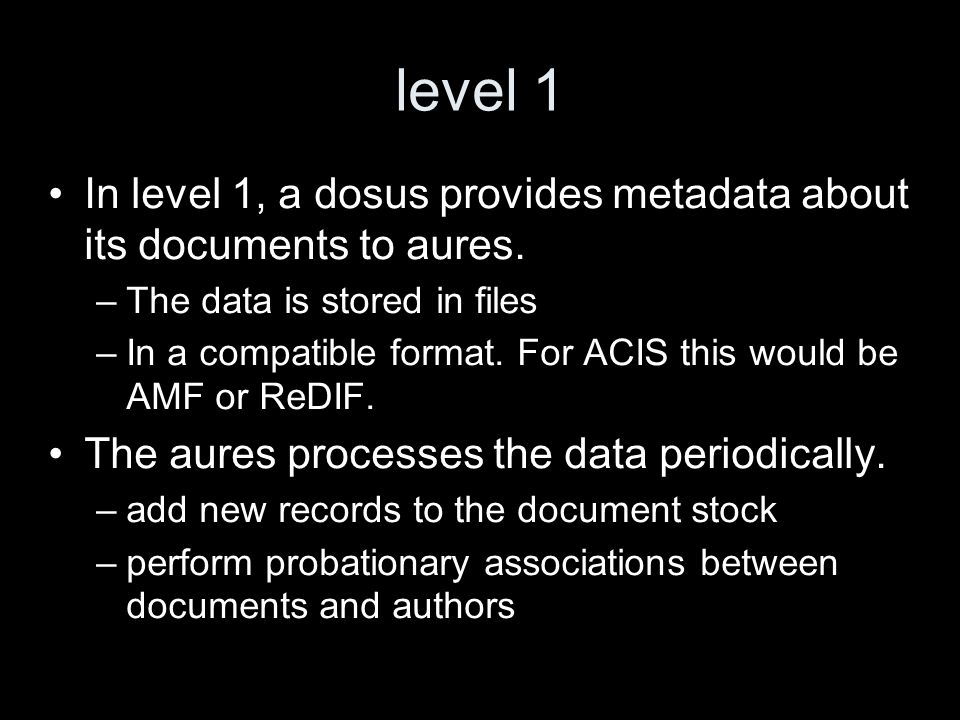 level 1 In level 1, a dosus provides metadata about its documents to aures.