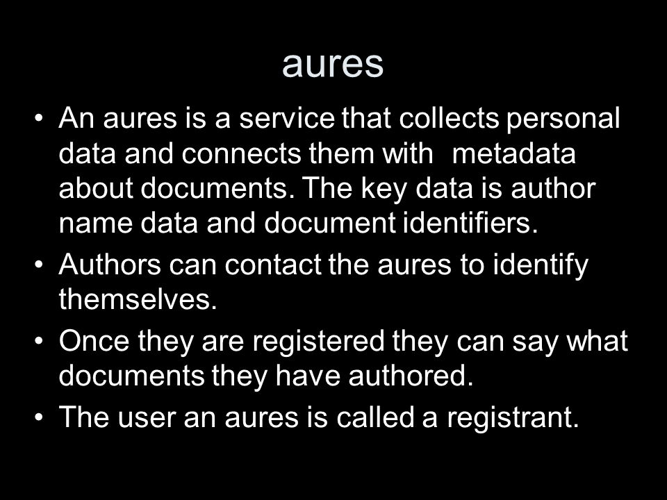 aures An aures is a service that collects personal data and connects them with metadata about documents.